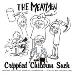 Meatmen - Crippled Children Suck